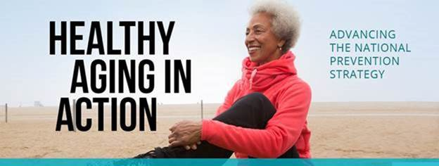 Healthy Aging in Action National Prevention Strategy Report