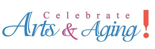 Celebrate Arts & Aging
